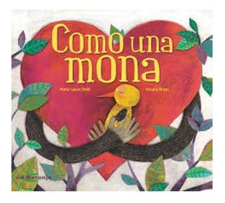 ** Como Una Mona ** Maria Laura Dede 4 Años