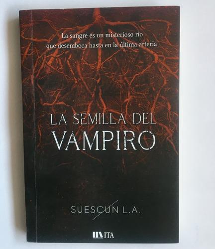 La Semilla Del Vampiro  De Luis A. Suescún - Autografiado