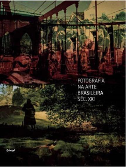 Fotografia Na Arte Brasileira Séc. Xxi