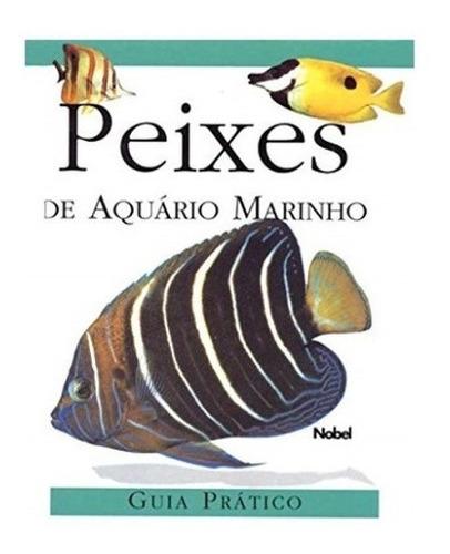 Imagem 1 de 1 de Livro Peixes De Aquário Marinho - Guia Prático Capa Dura