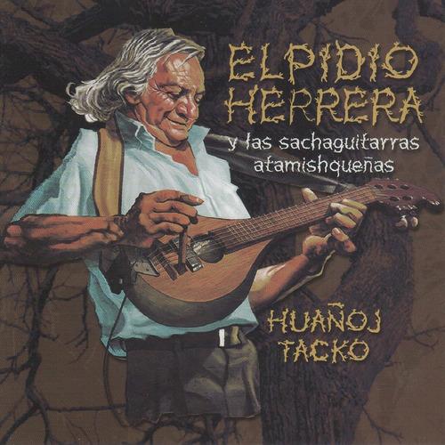 Elpidio Herrera - Huañoj Tacko - Cd