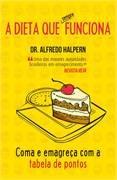 A Dieta Que Sempre Funciona Dr. Alfredohalpern