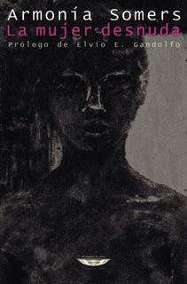 La Mujer Desnuda, Armonía Somers, Ed. Cuenco De Plata