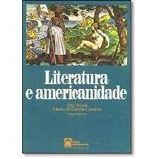 Literatura E Americanidade Zila Bernd E Maria