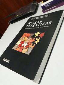 Livro Missão Investigar Entre O Ideal E Realidade De