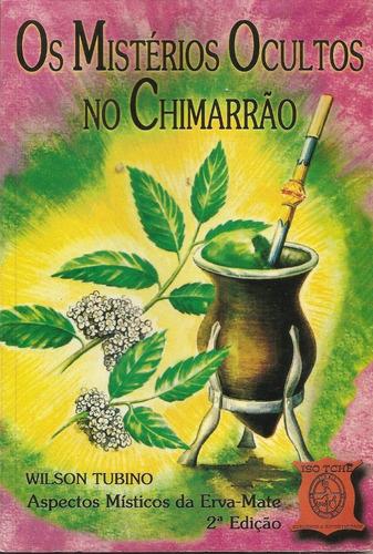 Imagem 1 de 1 de Livro - Wilson Tubino - Os Mistérios Ocultos No Chimarrão