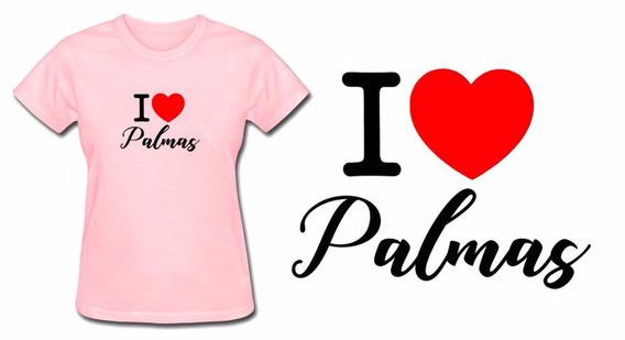 Camiseta Baby Look Feminina Rosa Eu Amo Palmas Tocantins Top