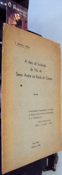 A Data Da Fundação Da Vila De Santo André - J. Alberto Robbe