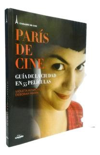 Paris De Cine. Guia De La Ciudad En 55 Peliculas - D Marin