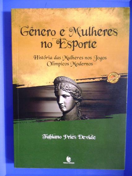Livro Gênero E Mulheres No Esporte - Fabiano Pries Devide