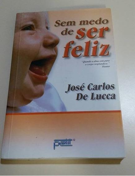 Livro Sem Medo De Ser Feliz