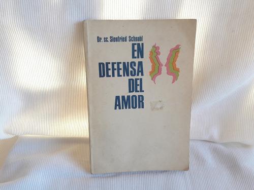 Imagen 1 de 6 de En Defensa Del Amor Siegfried Schnabl Cuba La Habanna