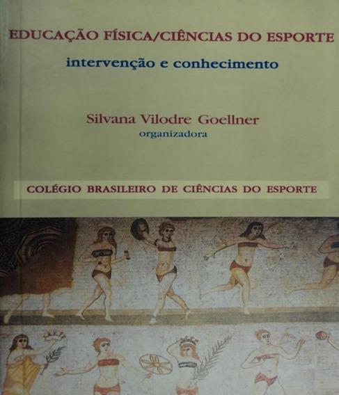 Educacao Fisica / Ciencias Do Esporte - Intervencao E Conhec