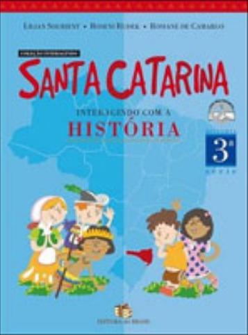 Livro Santa Catarina Interagindo Com A Historia Lilian Souri