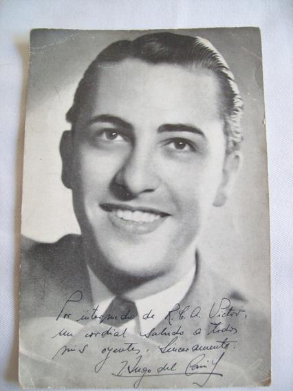 Tarjeta Postal Vintage . *hugo Del Carril* Discos Rca Victor