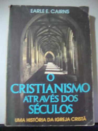 Livro - O Cristianismo  Através Dos Séculos