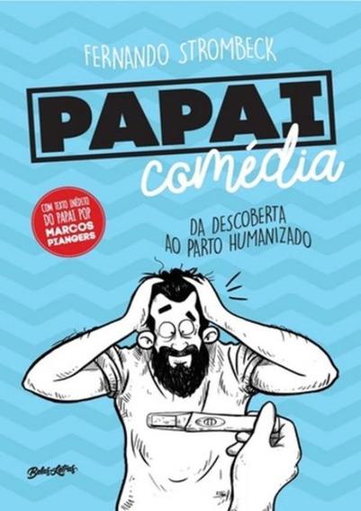 Papai Comedia - Da Descoberta Ao Parto Humanizado