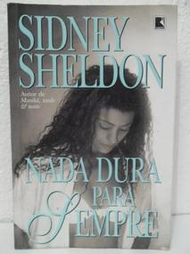 Nada Dura Para Sempre - Sidney Sheldon 21ª Edição