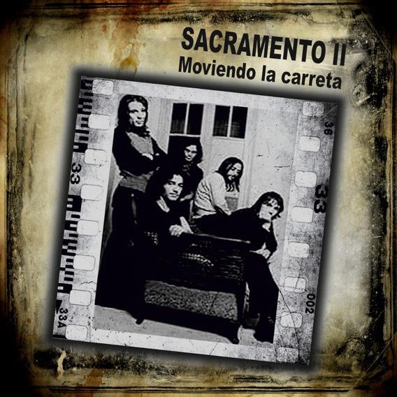 Sacramento Ii - Moviendo La Carreta - (1973) - Cd