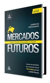 Mercados Futuros: Como Vencer Operando Futuros Envio Rápido