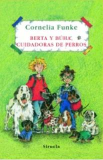Berta Y Buha, Cuidadora De Perros - Cornelia Funke