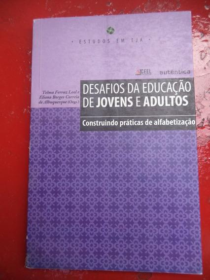 Desafios Da Educação De Jovens E Adultos - 2007 Telma Leal