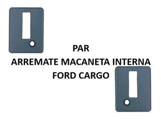 Arremate Macaneta Interna Ford Cargo Par Com 2 Pecas