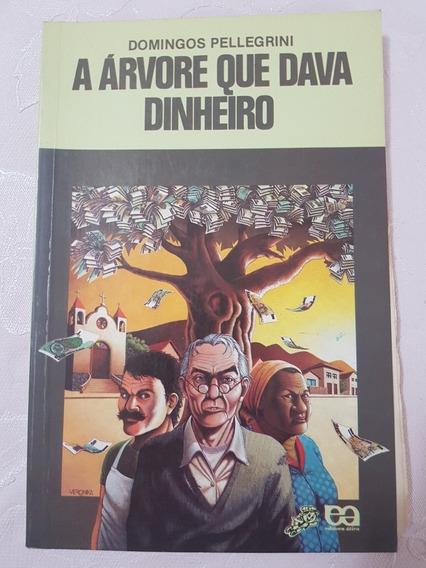 Livro: A Árvore Que Dava Dinheiro - Domingos Pellegrini