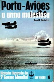 Livro Porta-aviões A Arma Majestosa Donald Macintyre