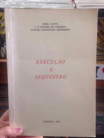 Livro Execução E Seqüestro - René Dotti, J. E. De Camargo
