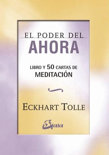 Imagen 1 de 1 de El Poder Del Ahora. Libro Y 50 Cartas De Meditación