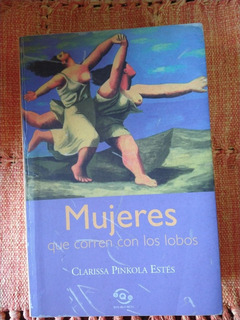 Mujeres Que Corren Con Los Lobos Clarissa Pinkola Estés .
