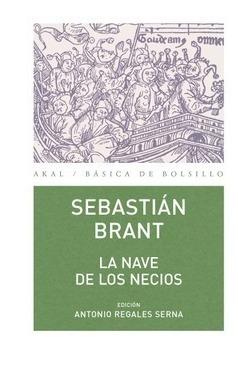 Imagen 1 de 3 de Nave De Los Necios, Sebastián Brant, Akal
