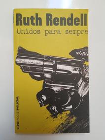 Ruth Rendell. Unidos Para Sempre.