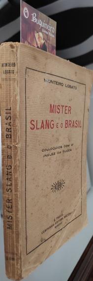 Mister Slang E O Brasil - Monteiro Lobato - 1ª Edição