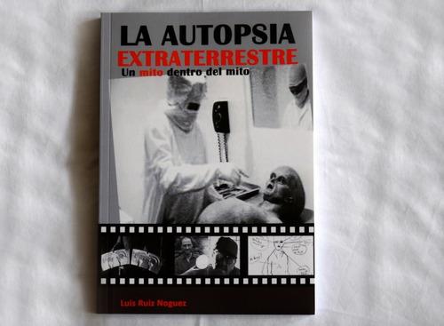 Libro De Ovnis  La Autopsia Extraterrestre