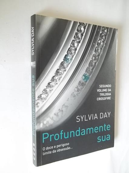 Livro - Profundamente Sua - Trilogia Crossfire - Sylvia Day