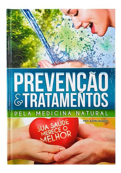 Livros Prevenção E Tratamentos Naturais - Alfons Balbach
