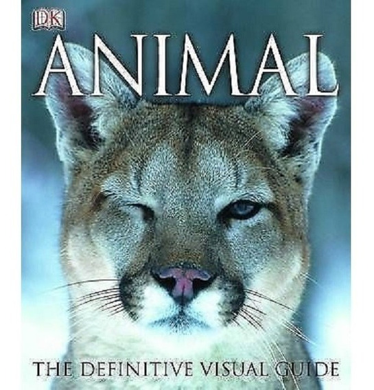 Animal: The Definitive Visual Guide / Mamíferos / Aves / Etc