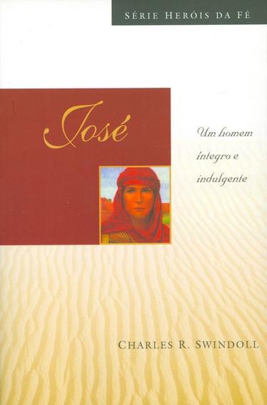 Livro Charles Swindoll - Heróis Da Fé - José