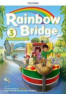 Rainbow Bridge 3 - Class Book And Workbook - Oxford