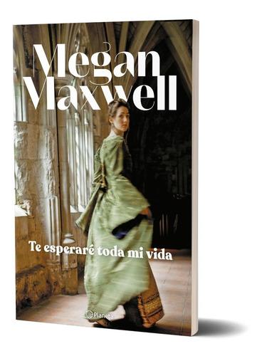 Imagen 1 de 4 de Te Esperaré Toda Mi Vida Megan Maxwel