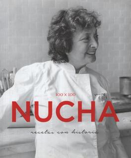 100 X 100 Nucha. Recetas Con Historia