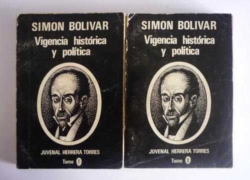 Juvenal Herrera Simon Bolivar Vigencia Historica Y Politica