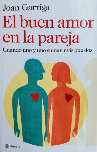 Joan Garriga Bacardí - El Buen Amor En La Pareja