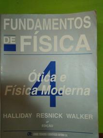 Fundamentos De Física Vol. 4 Halliday - Ótica E Físc. Modern