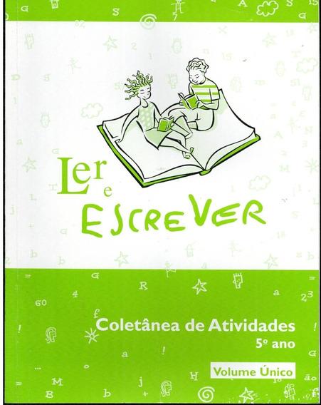 Livro Ler E Escrever: Coletânea De Atividades (5.o Ano)