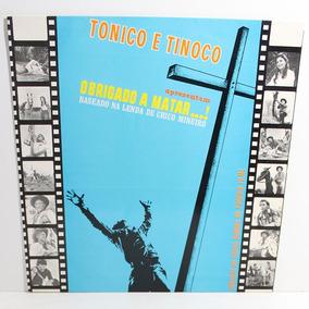 Tonico E Tinoco 1974 Obrigado A Matar Lp Rei Do Laço