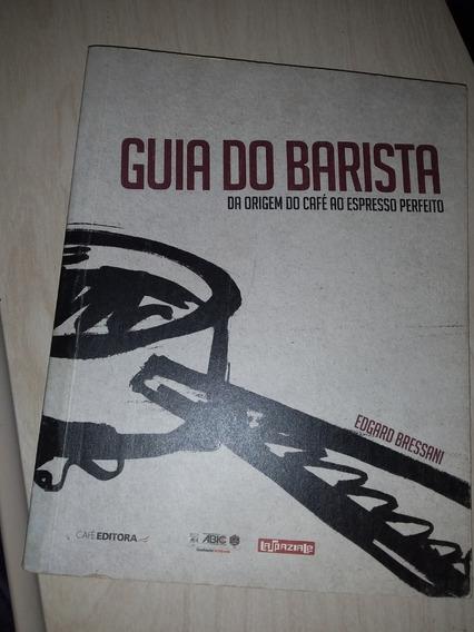 Guia Do Barista Da Origem Do Café Ao Expresso Perfeito