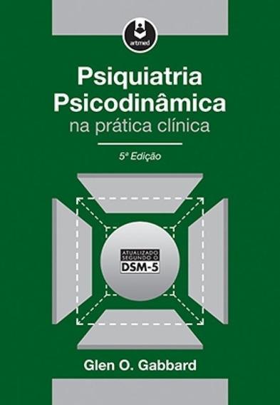 Psiquiatria Psicodinamica Na Pratica Clinica - 05 Ed
